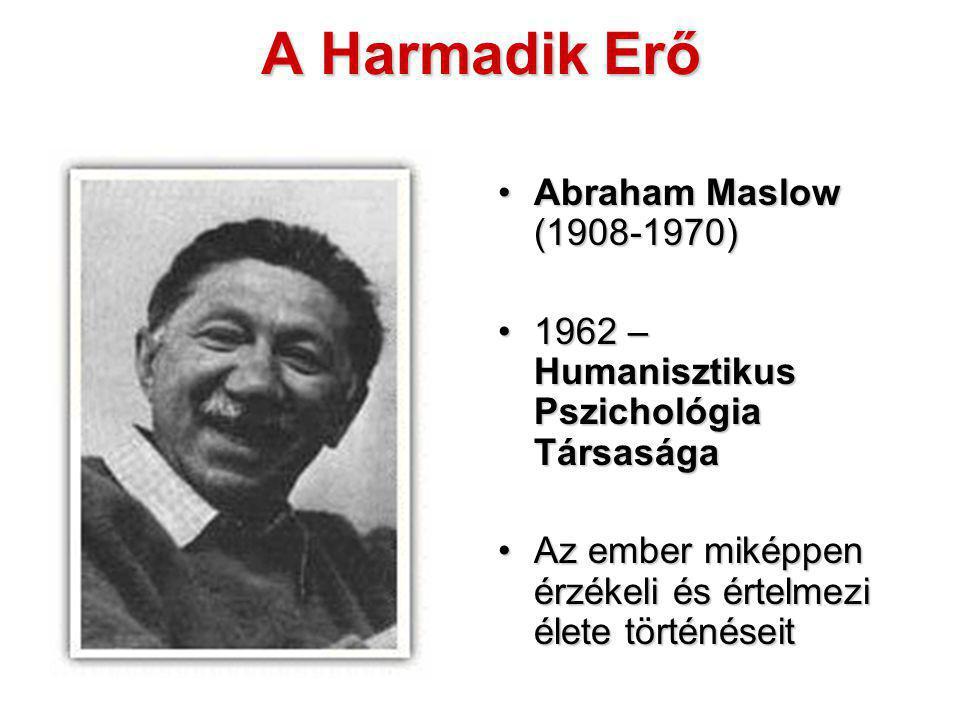 A Harmadik Erő Abraham Maslow (1908-1970)