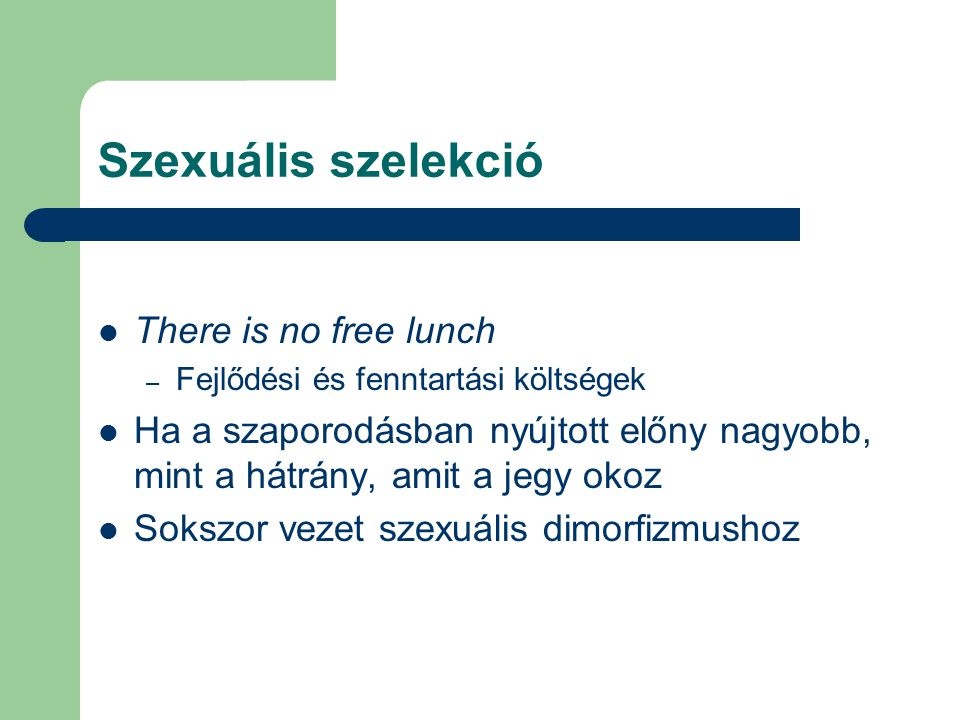 Szexuális szelekció There is no free lunch