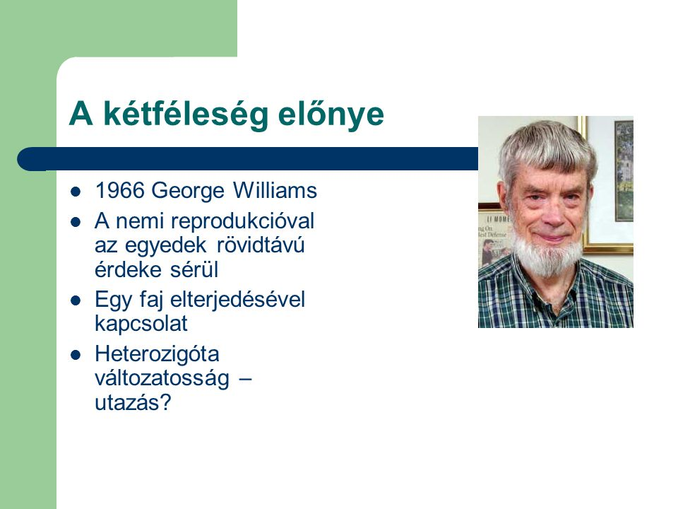 A kétféleség előnye 1966 George Williams