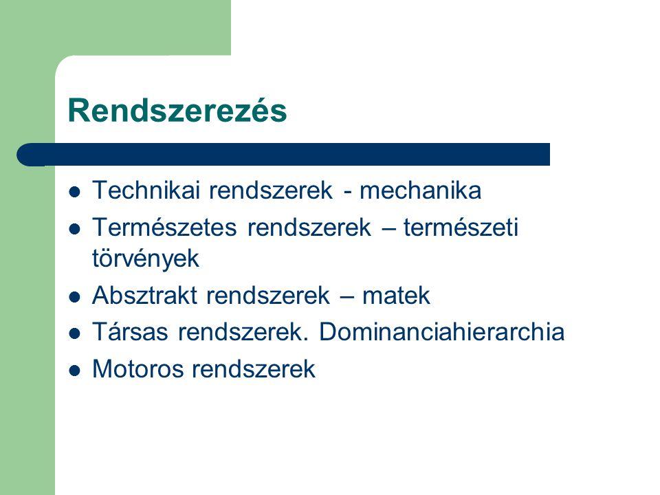 Rendszerezés Technikai rendszerek - mechanika