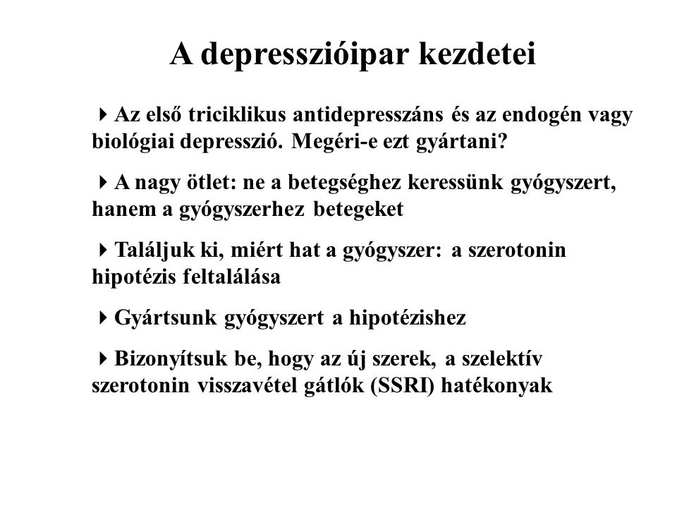 A depresszióipar kezdetei