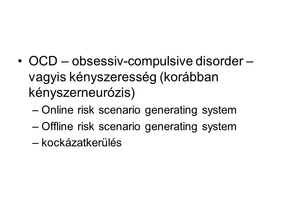 OCD – obsessiv-compulsive disorder – vagyis kényszeresség (korábban kényszerneurózis)