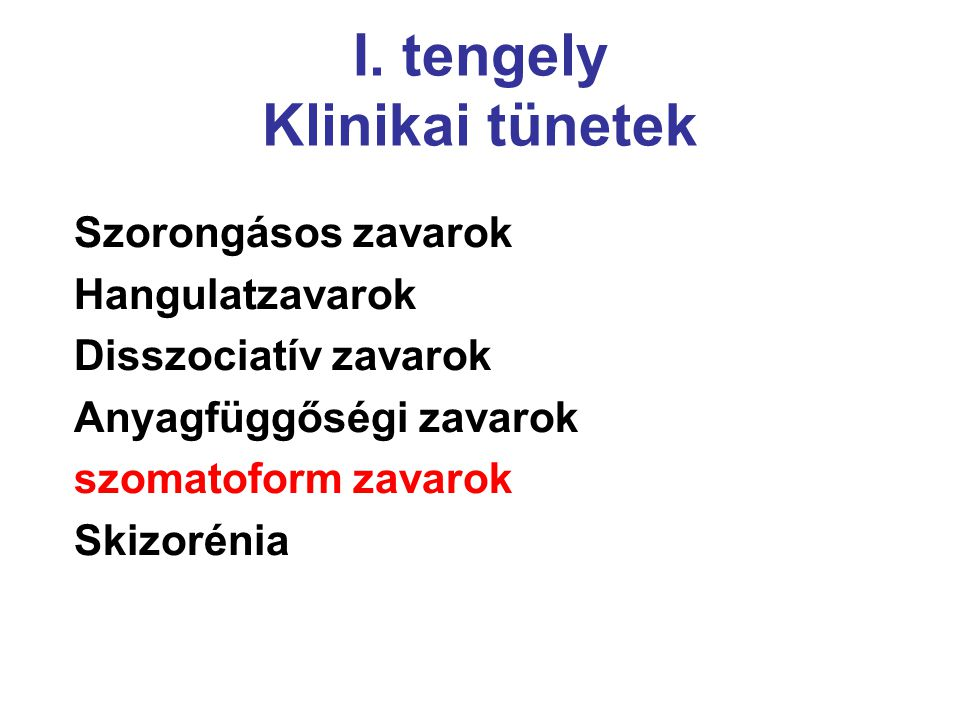 I. tengely Klinikai tünetek