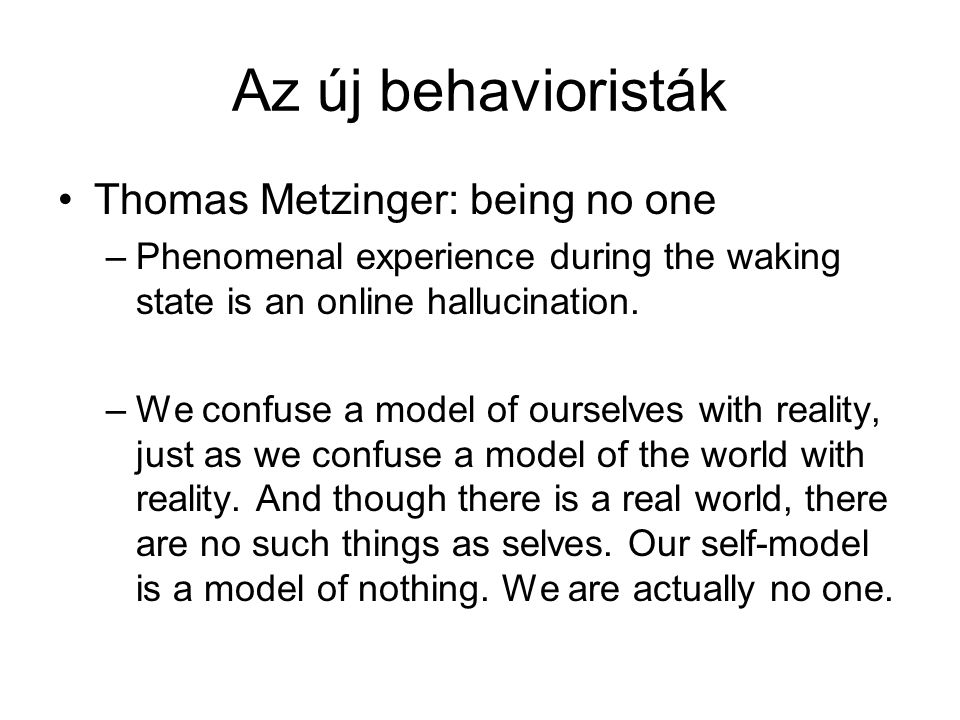 Az új behavioristák Thomas Metzinger: being no one