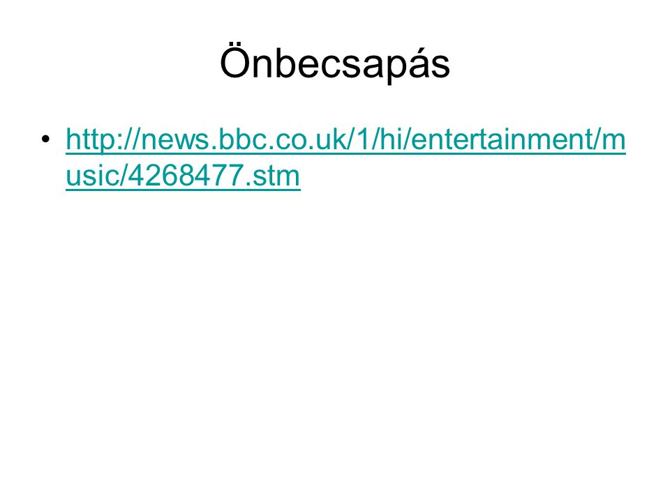 Önbecsapás http://news.bbc.co.uk/1/hi/entertainment/music/4268477.stm