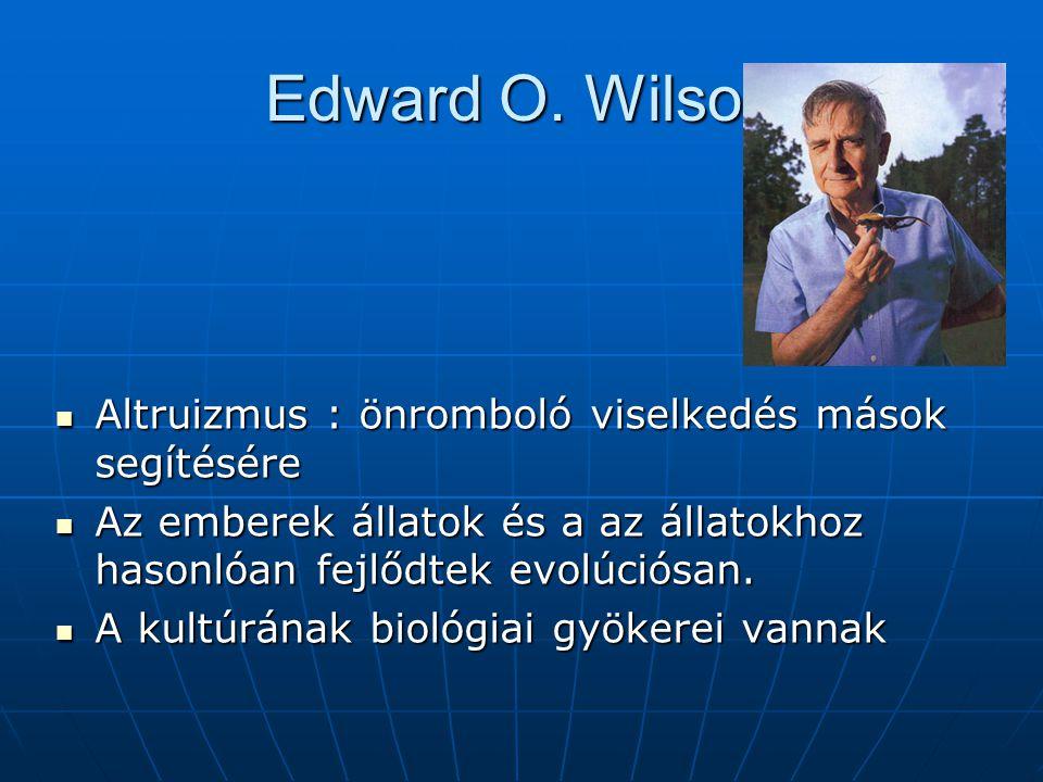 Edward O. Wilson Altruizmus : önromboló viselkedés mások segítésére