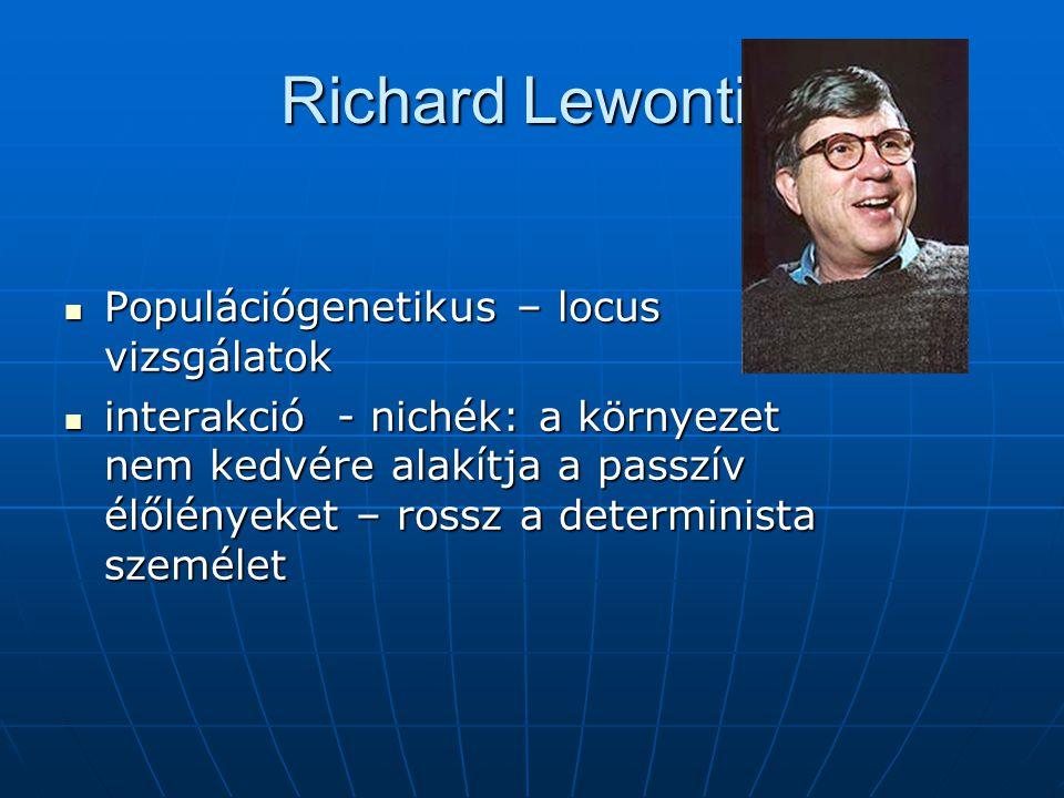 Richard Lewontin Populációgenetikus – locus vizsgálatok