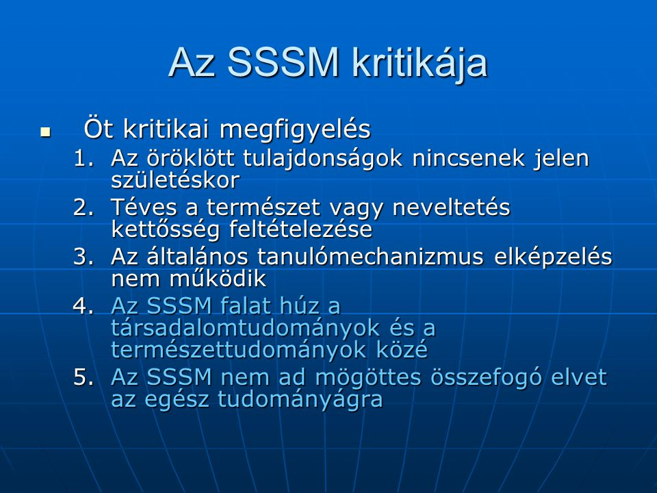 Az SSSM kritikája Öt kritikai megfigyelés