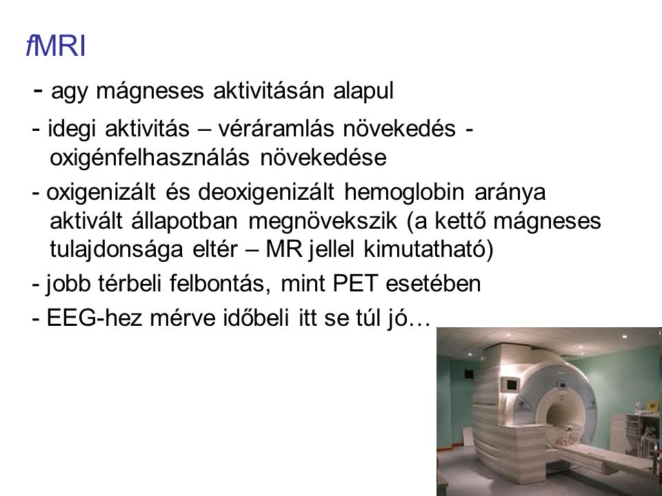 - agy mágneses aktivitásán alapul