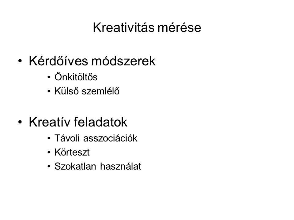 Kreativitás mérése Kérdőíves módszerek Kreatív feladatok Önkitöltős