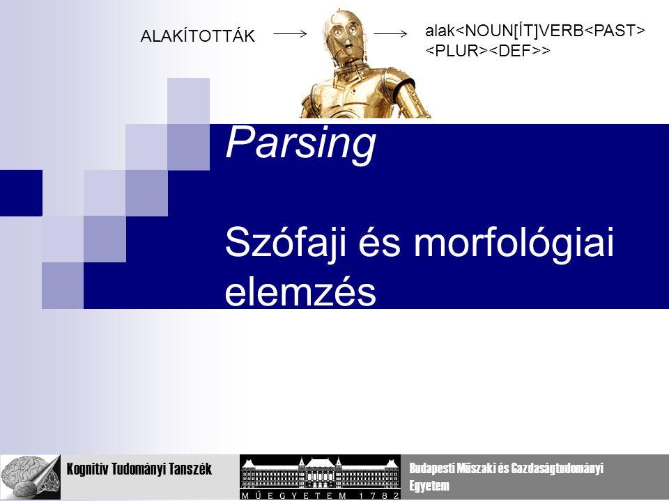 Parsing Szófaji és morfológiai elemzés