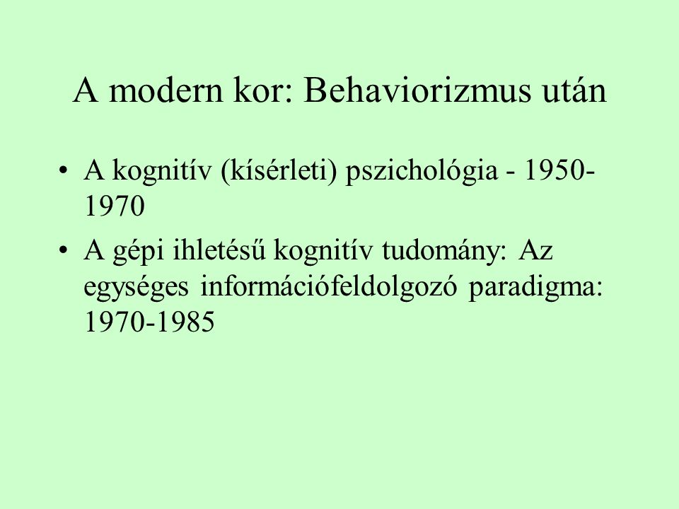 A modern kor: Behaviorizmus után