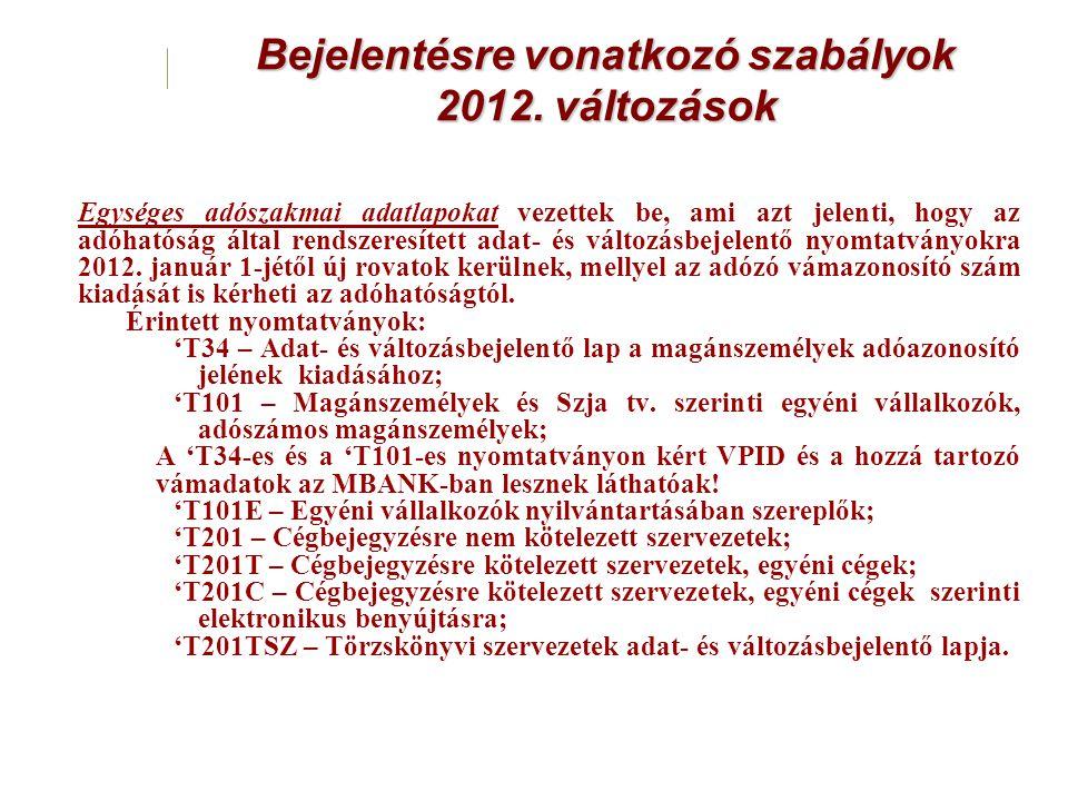 Bejelentésre vonatkozó szabályok 2012. változások