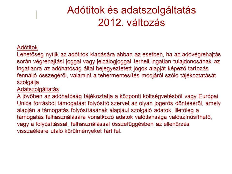 Adótitok és adatszolgáltatás 2012. változás
