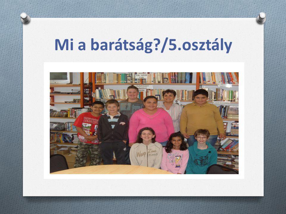 Mi a barátság /5.osztály Iskolai könyvtárunk ideális teret ad az erkölcstanórákhoz: IKT eszközökkel jól felszerelt, barátságos, tágas.