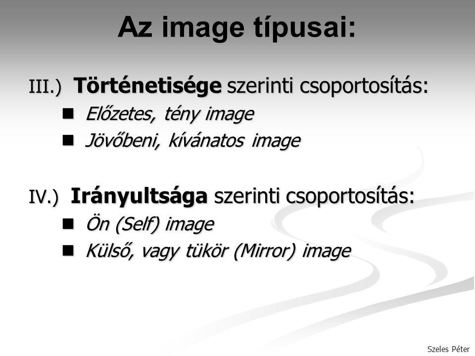 Az image típusai: III.) Történetisége szerinti csoportosítás: