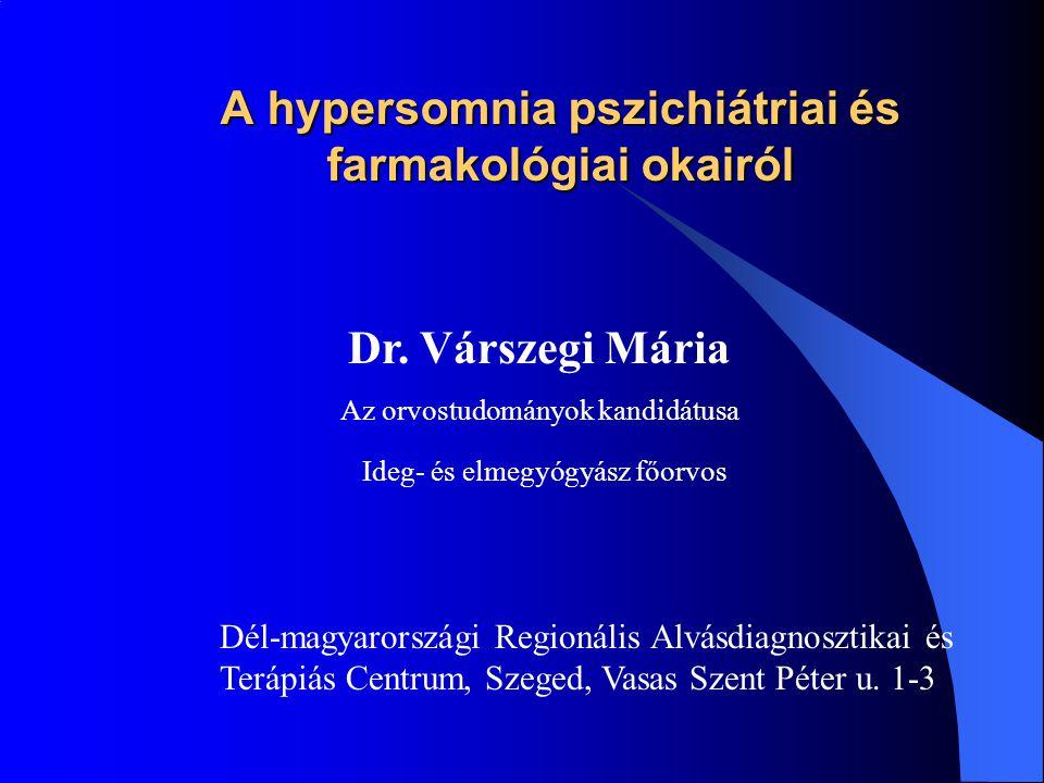 A hypersomnia pszichiátriai és farmakológiai okairól