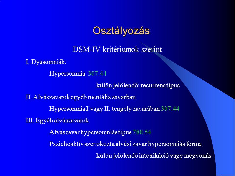 Osztályozás DSM-IV kritériumok szerint I. Dyssomniák: