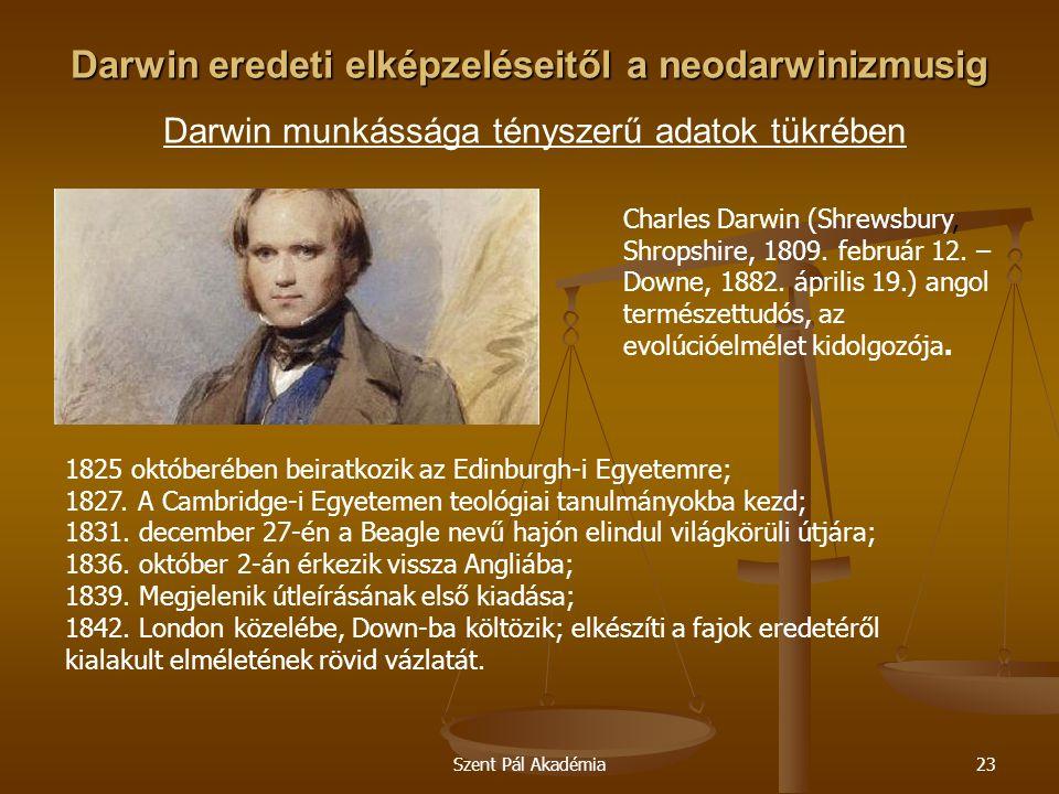 Darwin eredeti elképzeléseitől a neodarwinizmusig Darwin munkássága tényszerű adatok tükrében