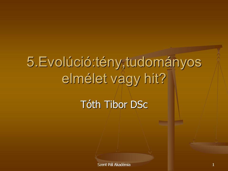 5.Evolúció:tény,tudományos elmélet vagy hit