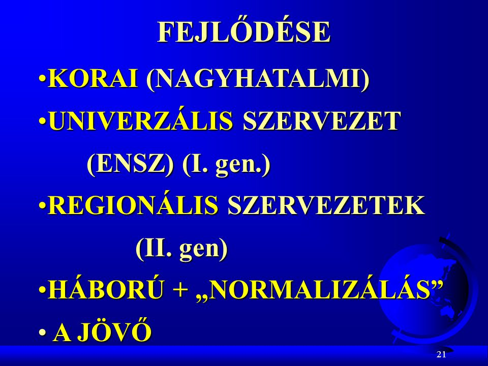 FEJLŐDÉSE KORAI (NAGYHATALMI) UNIVERZÁLIS SZERVEZET (ENSZ) (I. gen.)