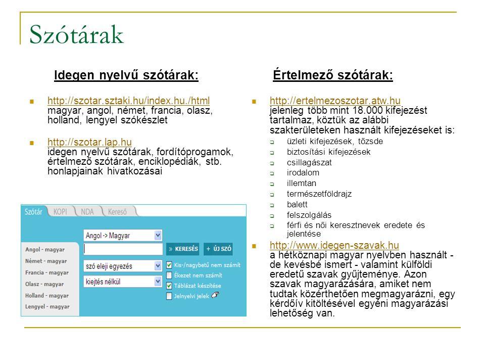 Szótárak Idegen nyelvű szótárak: Értelmező szótárak: