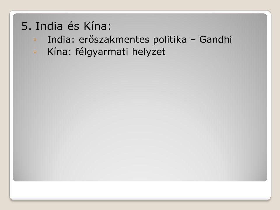 5. India és Kína: India: erőszakmentes politika – Gandhi