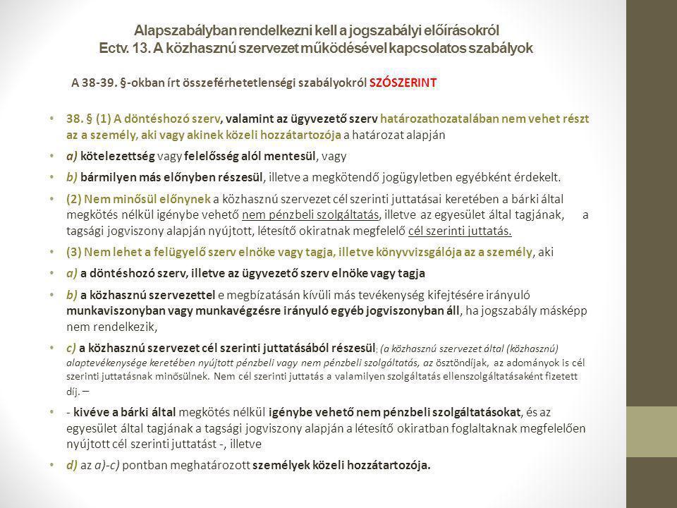 Alapszabályban rendelkezni kell a jogszabályi előírásokról Ectv. 13