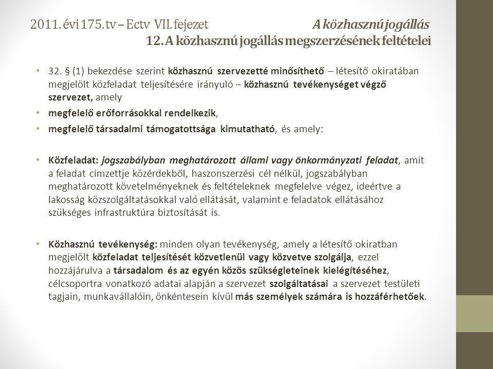 2011. évi 175. tv – Ectv VII. fejezet A közhasznú jogállás 12