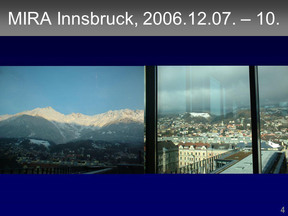 MIRA Innsbruck, 2006.12.07. – 10. 4