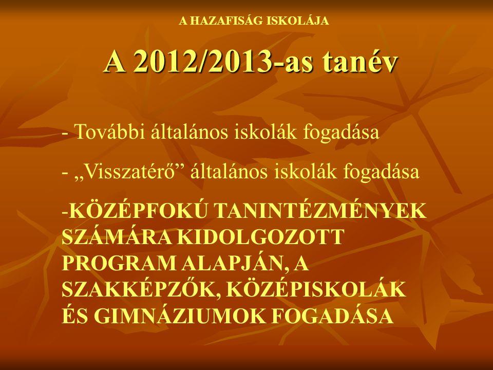 A 2012/2013-as tanév További általános iskolák fogadása