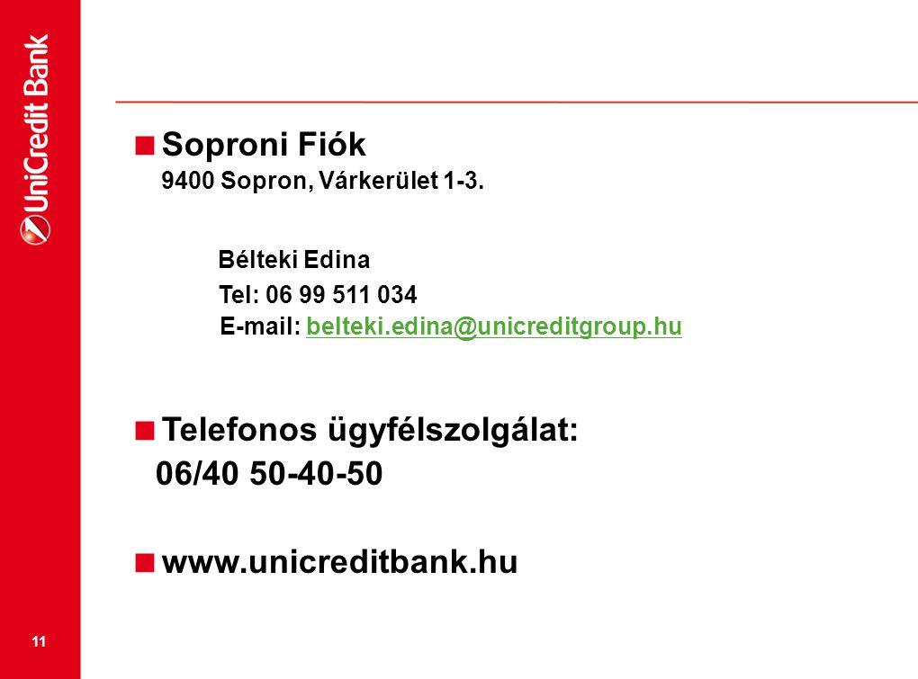 Bélteki Edina Soproni Fiók Telefonos ügyfélszolgálat: 06/40 50-40-50