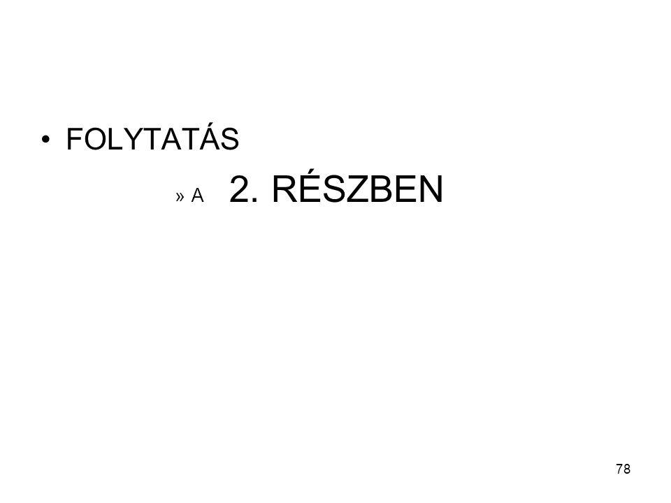 FOLYTATÁS A 2. RÉSZBEN