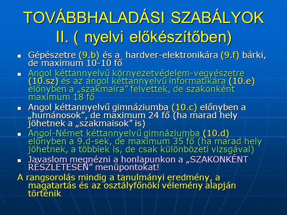 TOVÁBBHALADÁSI SZABÁLYOK II. ( nyelvi előkészítőben)