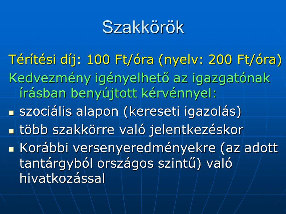 Szakkörök Térítési díj: 100 Ft/óra (nyelv: 200 Ft/óra)