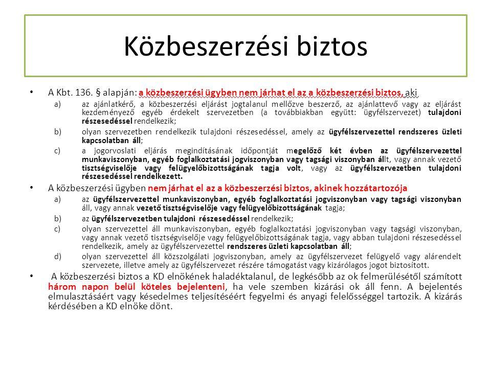 Közbeszerzési biztos A Kbt. 136. § alapján: a közbeszerzési ügyben nem járhat el az a közbeszerzési biztos, aki.