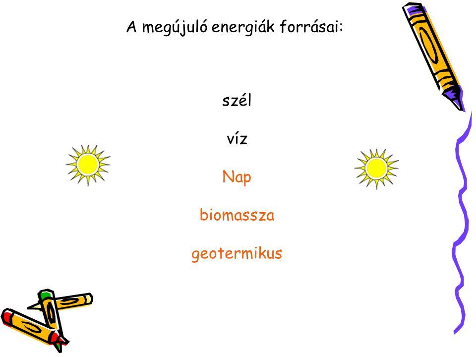 A megújuló energiák forrásai: