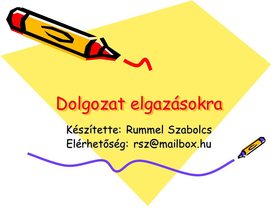 Készítette: Rummel Szabolcs Elérhetőség: rsz@mailbox.hu