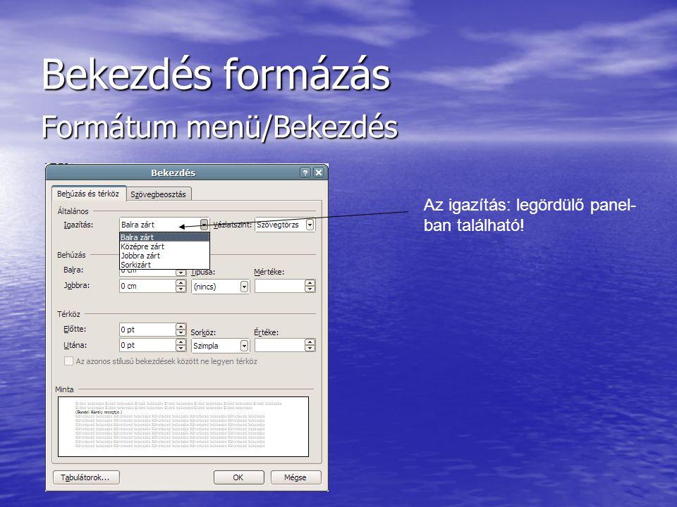 Bekezdés formázás Formátum menü/Bekezdés