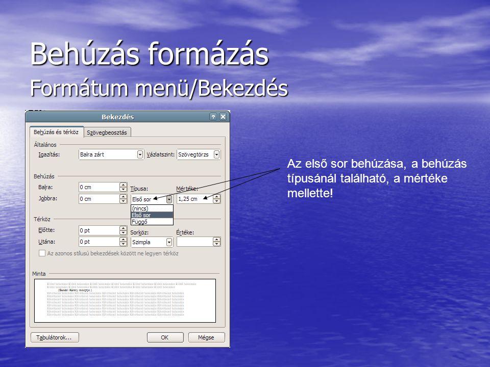 Behúzás formázás Formátum menü/Bekezdés