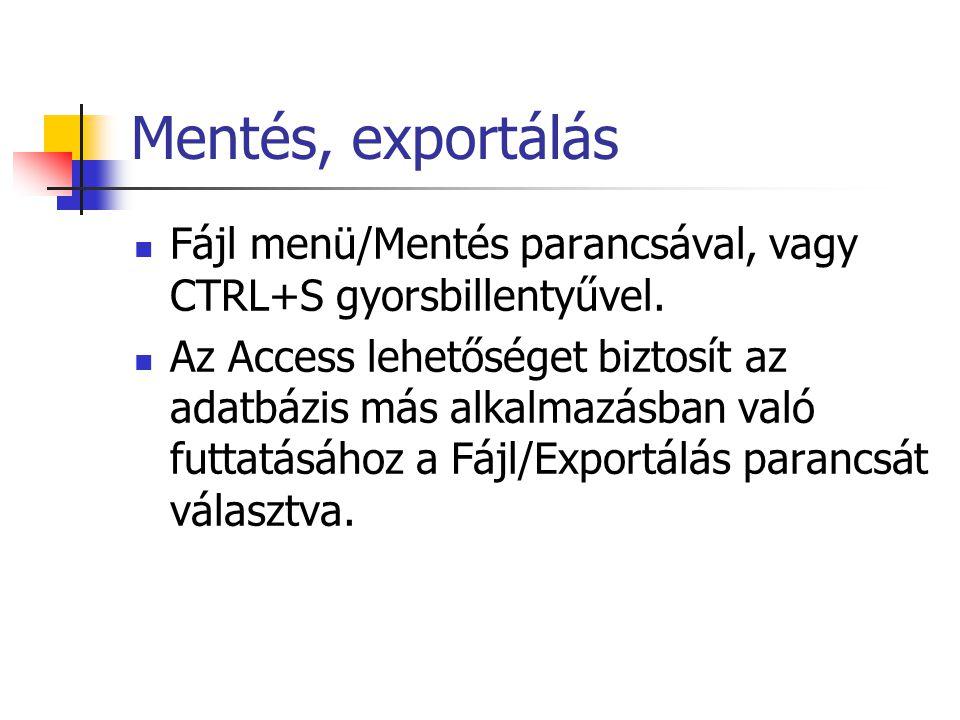 Mentés, exportálás Fájl menü/Mentés parancsával, vagy CTRL+S gyorsbillentyűvel.