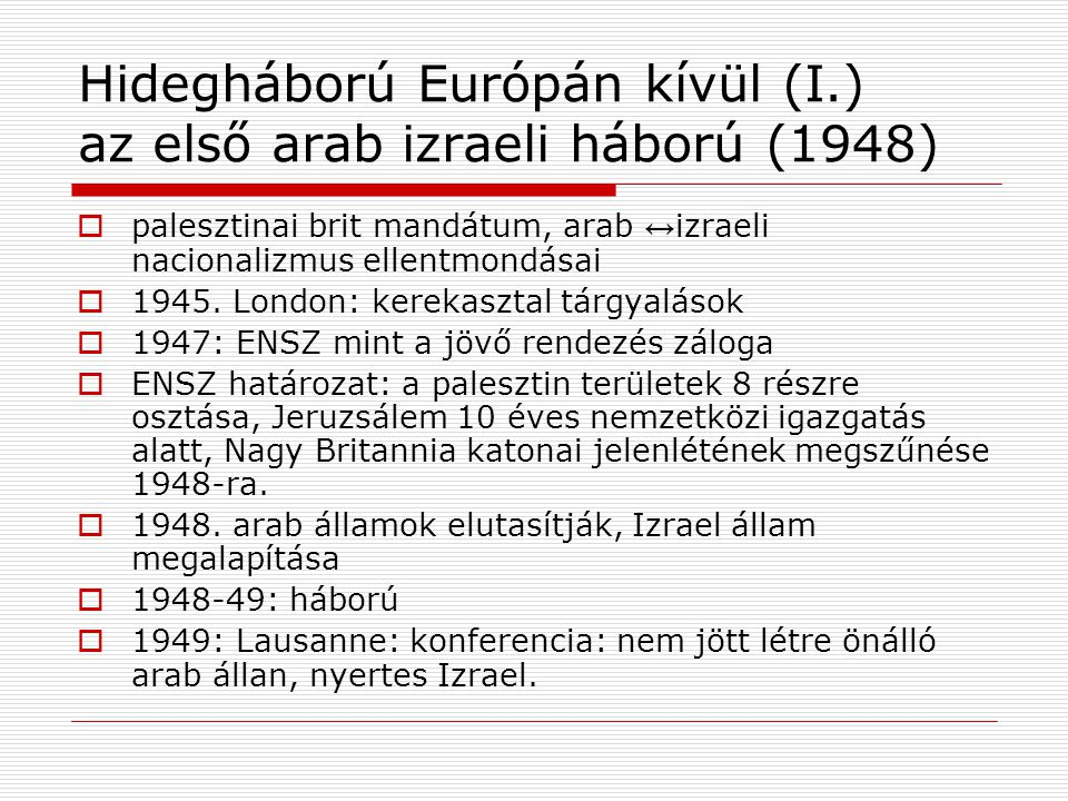 Hidegháború Európán kívül (I.) az első arab izraeli háború (1948)