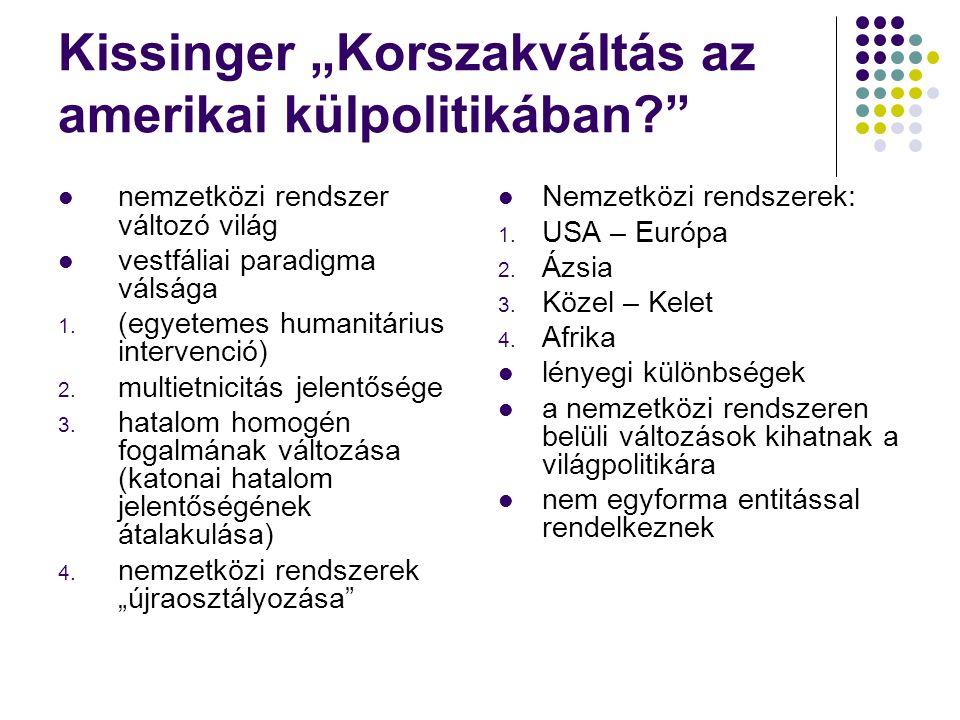 """Kissinger """"Korszakváltás az amerikai külpolitikában"""