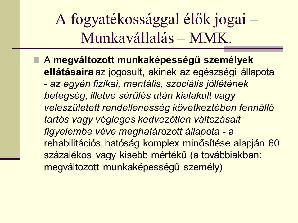 A fogyatékossággal élők jogai – Munkavállalás – MMK.