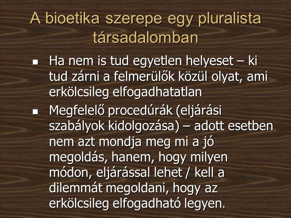 A bioetika szerepe egy pluralista társadalomban