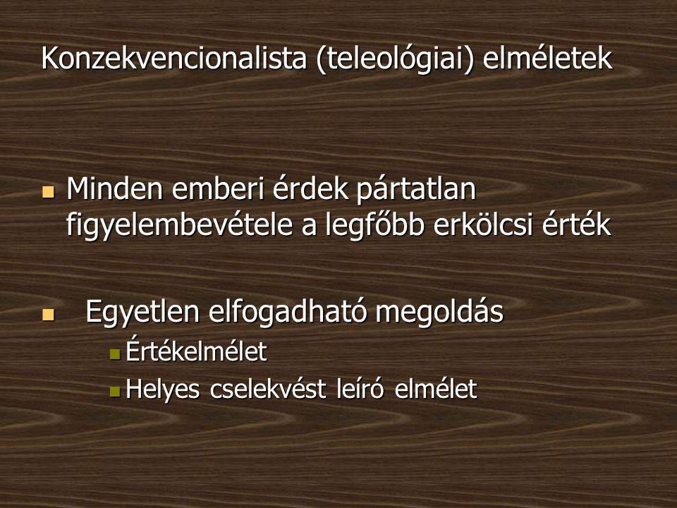 Konzekvencionalista (teleológiai) elméletek