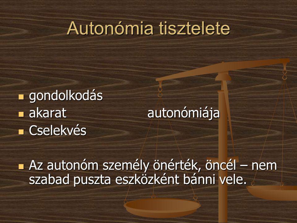 Autonómia tisztelete gondolkodás akarat autonómiája Cselekvés