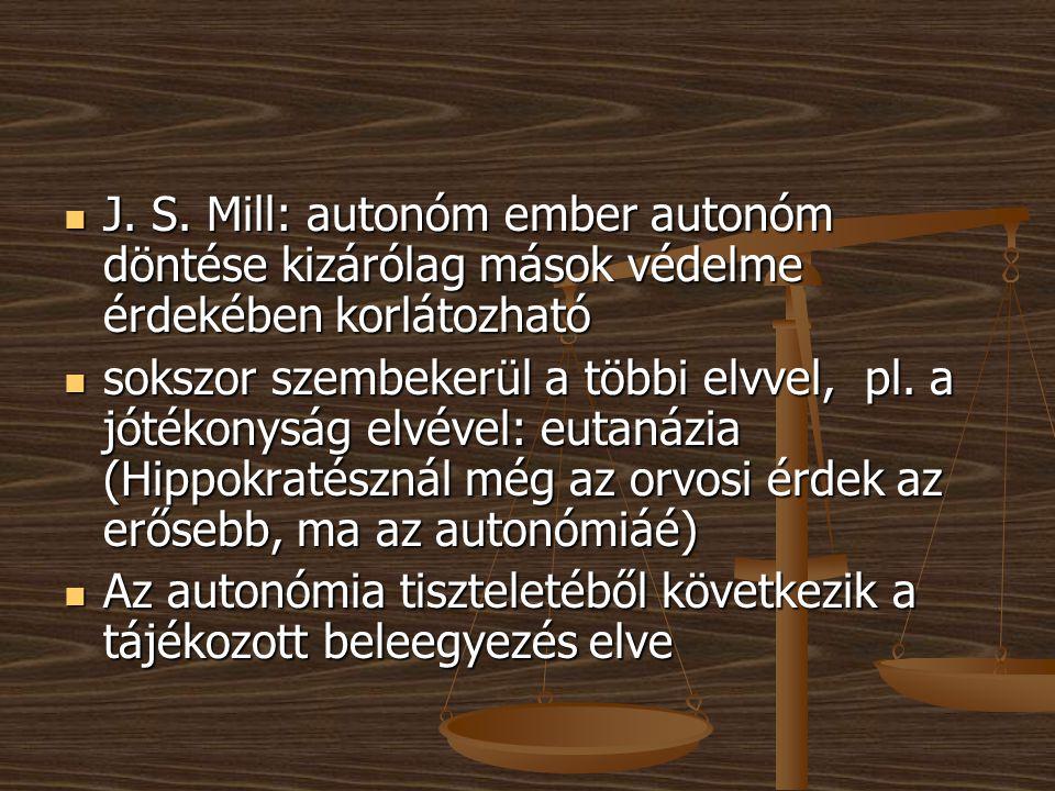 J. S. Mill: autonóm ember autonóm döntése kizárólag mások védelme érdekében korlátozható