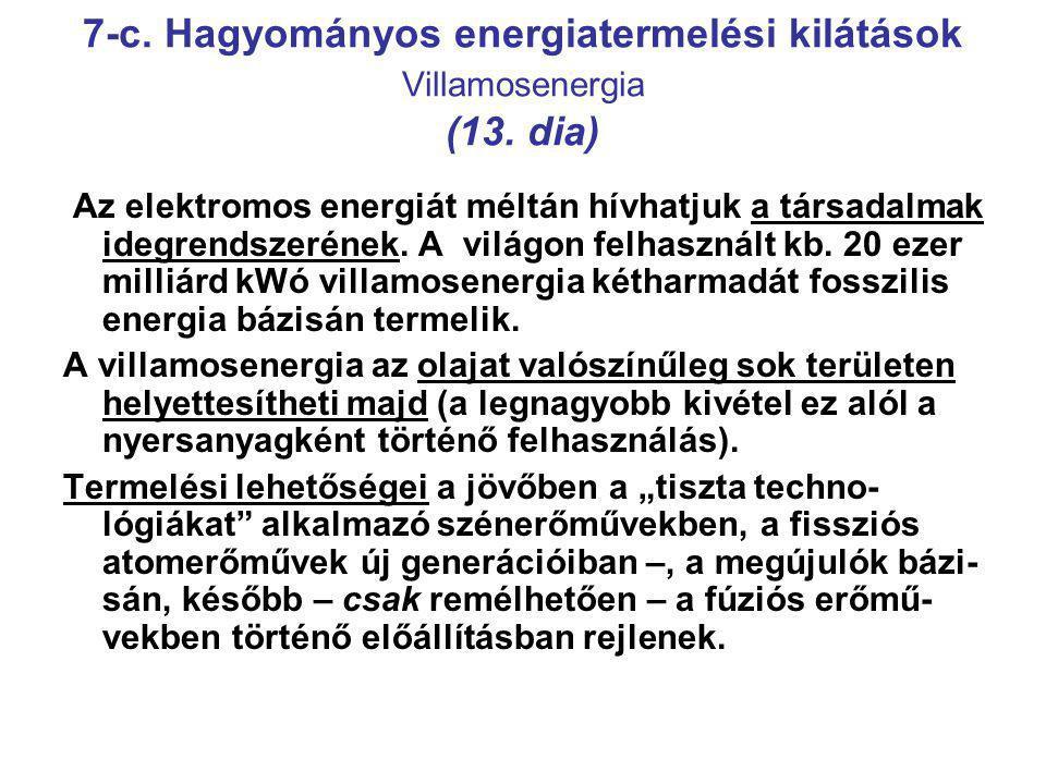 7-c. Hagyományos energiatermelési kilátások Villamosenergia (13. dia)
