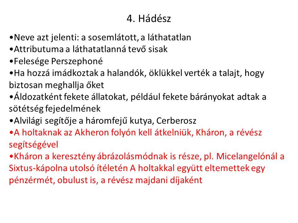 4. Hádész Neve azt jelenti: a sosemlátott, a láthatatlan